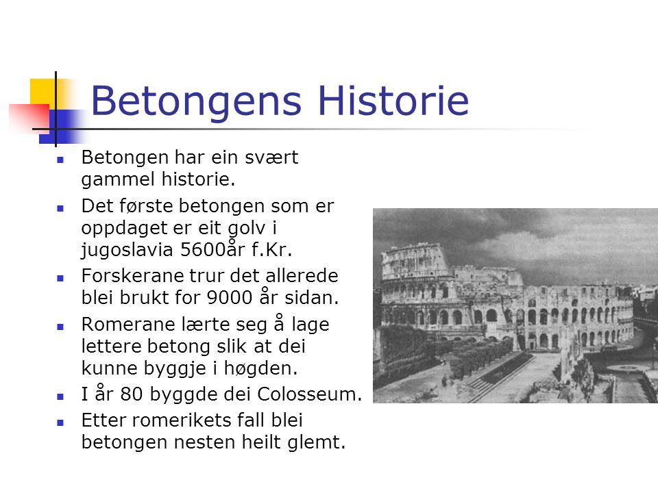 Dette vil vi sjå nærere på  Betongens historie  Hva er betong?  Bruksområder  Konsistens og kvalitet