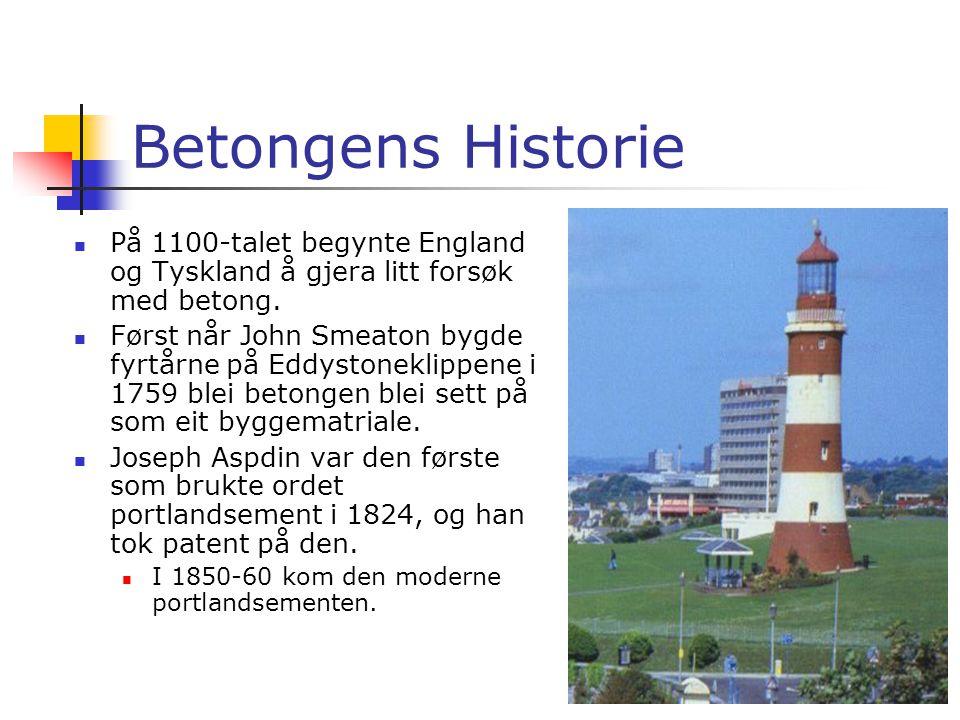Betongens Historie  Betongen har ein svært gammel historie.  Det første betongen som er oppdaget er eit golv i jugoslavia 5600år f.Kr.  Forskerane