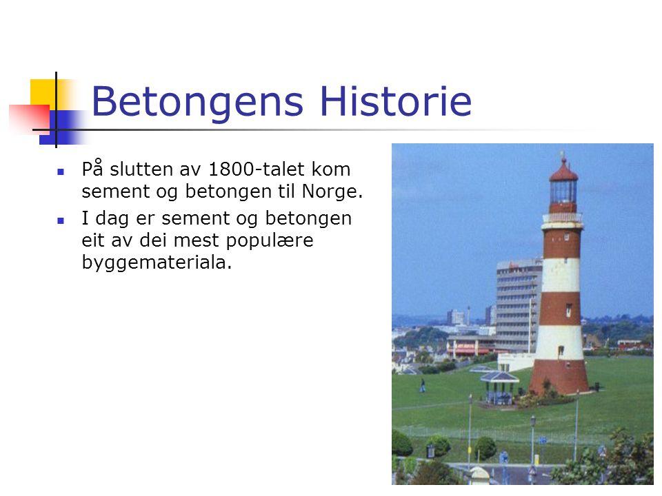  På 1100-talet begynte England og Tyskland å gjera litt forsøk med betong.  Først når John Smeaton bygde fyrtårne på Eddystoneklippene i 1759 blei b