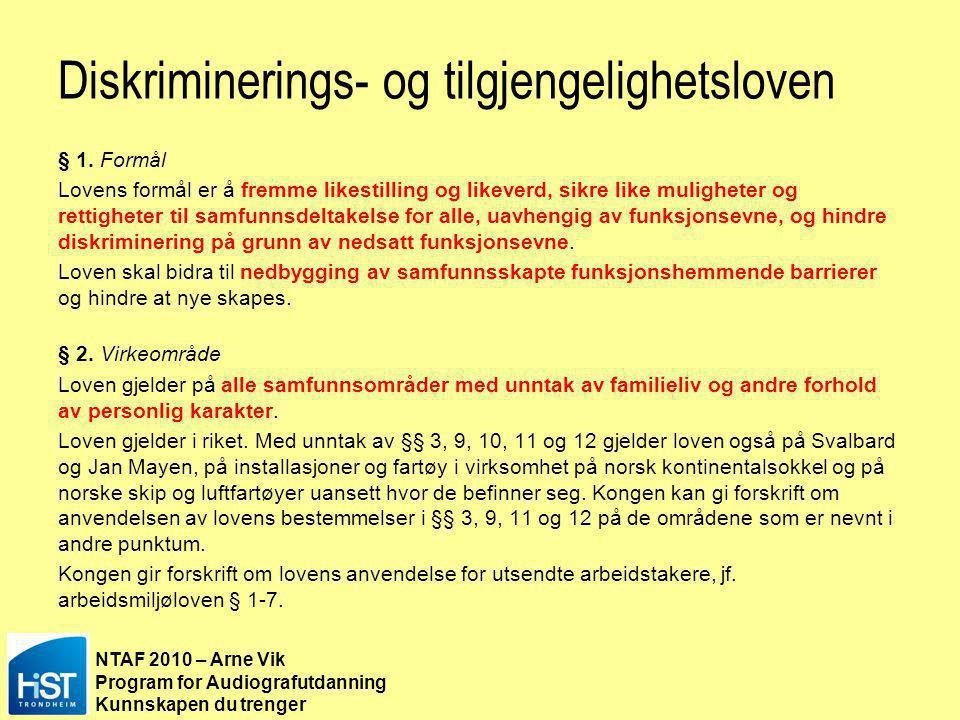 NTAF 2010 – Arne Vik Program for Audiografutdanning Kunnskapen du trenger http://www.be.no/universell/uu/index.html