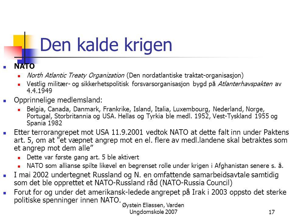 Øystein Eliassen, Varden Ungdomskole 200717 Den kalde krigen  NATO  North Atlantic Treaty Organization (Den nordatlantiske traktat-organisasjon)  V
