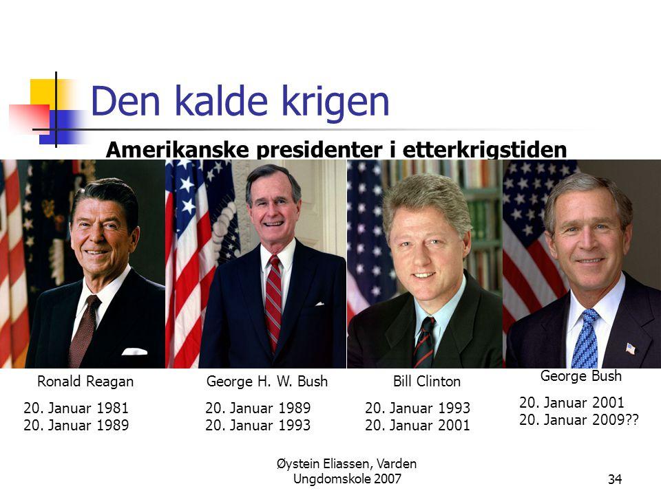 Øystein Eliassen, Varden Ungdomskole 200734 Den kalde krigen Amerikanske presidenter i etterkrigstiden Ronald Reagan 20. Januar 1981 20. Januar 1989 G