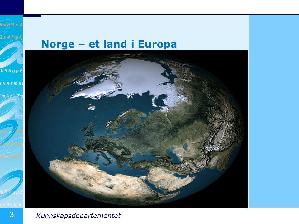 3 Kunnskapsdepartementet Norge – et land i Europa