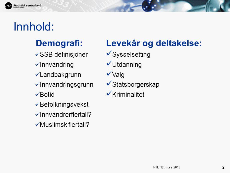 NTL 12.mars 2013 43 Andel med norsk statsborgerskap etter innvandringsbakgrunn.