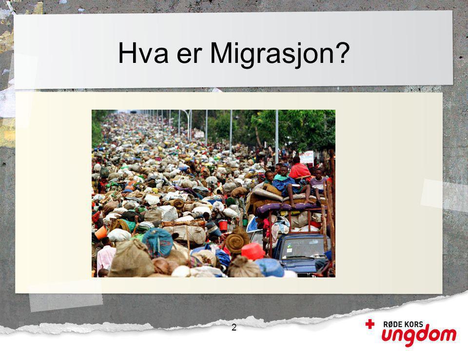 Hva er Migrasjon? 2
