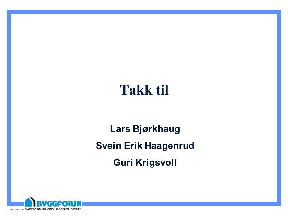 21.06.2014 20 Takk til Lars Bjørkhaug Svein Erik Haagenrud Guri Krigsvoll
