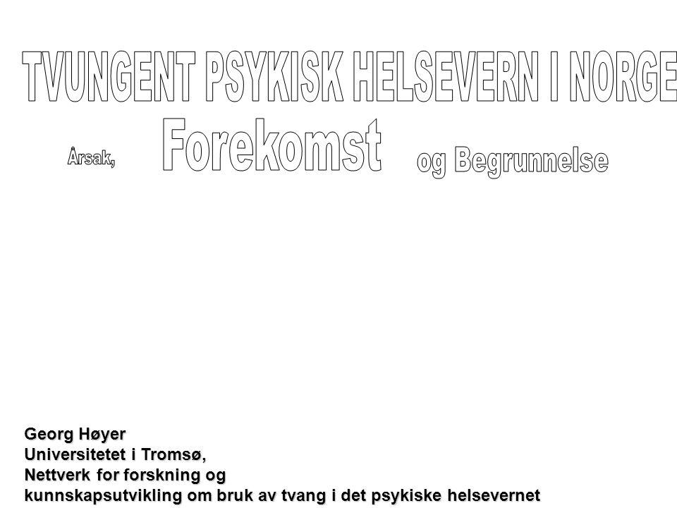 Georg Høyer Universitetet i Tromsø, Nettverk for forskning og kunnskapsutvikling om bruk av tvang i det psykiske helsevernet