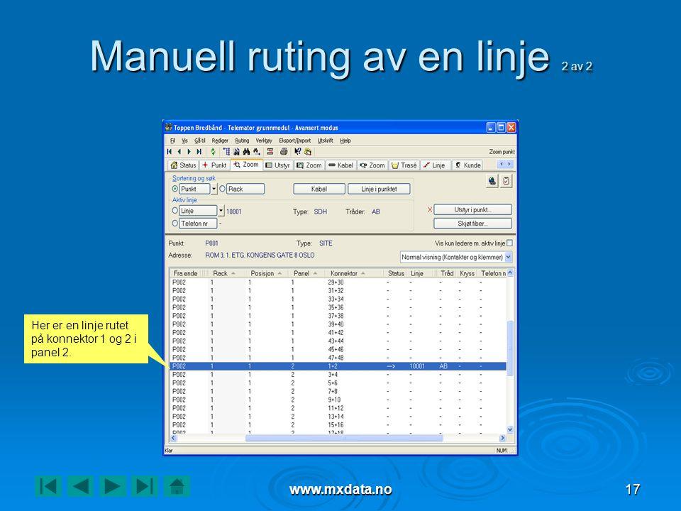 www.mxdata.no17 Manuell ruting av en linje 2 av 2 Her er en linje rutet på konnektor 1 og 2 i panel 2.