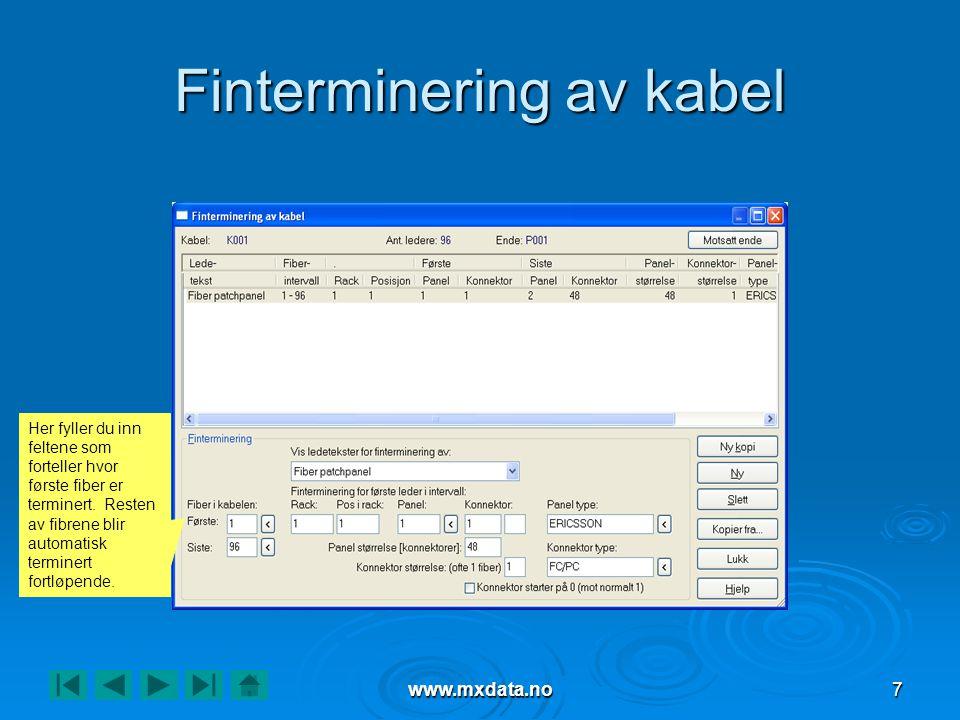 www.mxdata.no18 Utskrift av grafisk linjekort Du ser her hvilke patchpanel og konnektorer linjen kommer ut i P005.