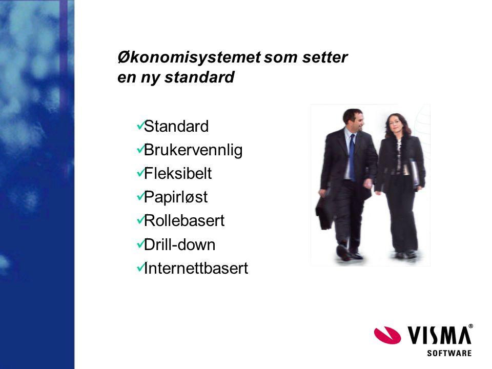  Standard  Brukervennlig  Fleksibelt  Papirløst  Rollebasert  Drill-down  Internettbasert Økonomisystemet som setter en ny standard