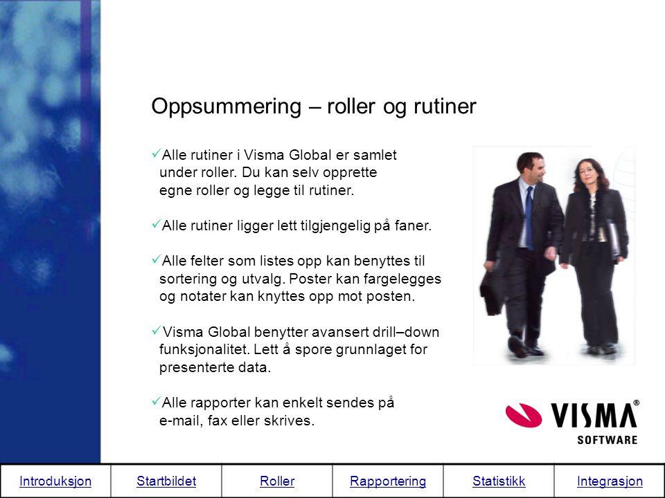 Oppsummering – roller og rutiner  Alle rutiner i Visma Global er samlet under roller. Du kan selv opprette egne roller og legge til rutiner.  Alle r