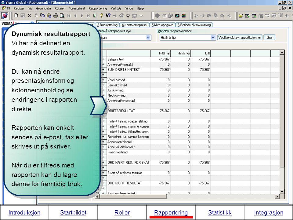 Dynamisk resultatrapport Vi har nå definert en dynamisk resultatrapport. Du kan nå endre presentasjonsform og kolonneinnhold og se endringene i rappor