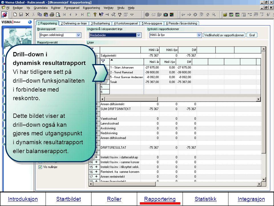 Drill–down i dynamisk resultatrapport Vi har tidligere sett på drill–down funksjonaliteten i forbindelse med reskontro. Dette bildet viser at drill–do