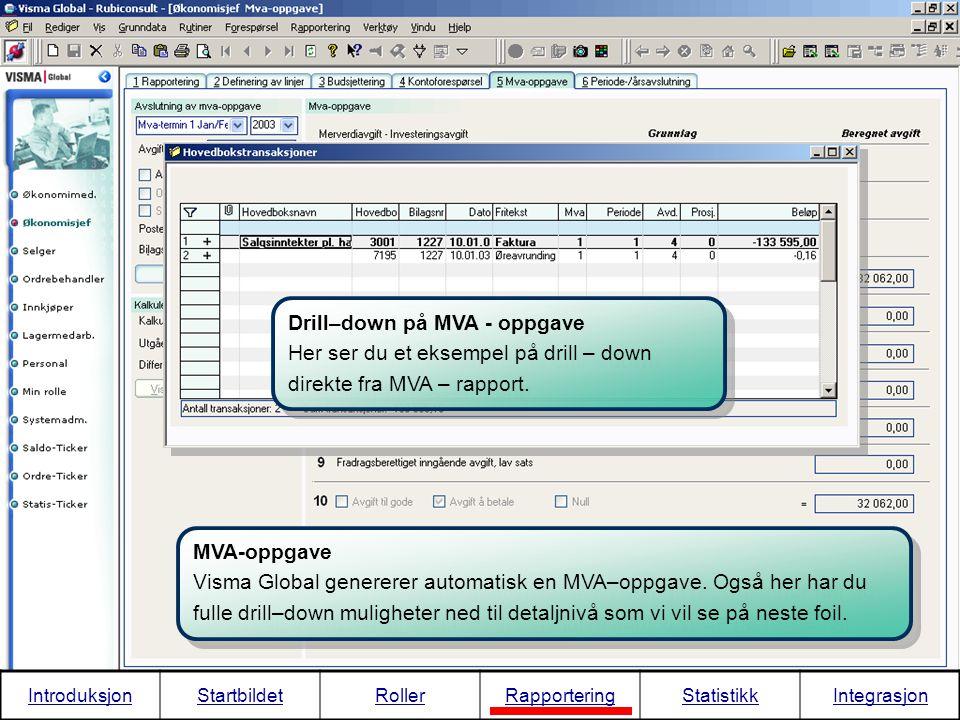 MVA-oppgave Visma Global genererer automatisk en MVA–oppgave. Også her har du fulle drill–down muligheter ned til detaljnivå som vi vil se på neste fo