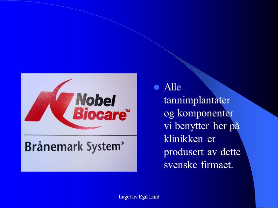 Laget av Egil Lind  Alle tannimplantater og komponenter vi benytter her på klinikken er produsert av dette svenske firmaet.
