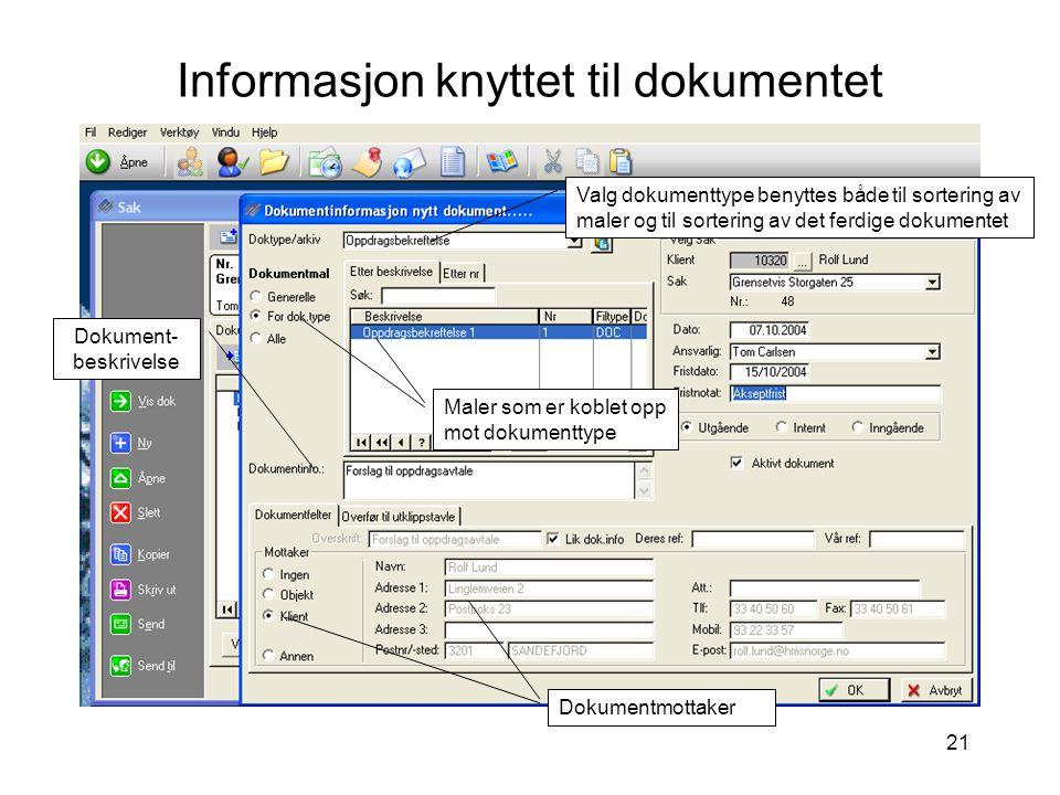 21 Informasjon knyttet til dokumentet Valg dokumenttype benyttes både til sortering av maler og til sortering av det ferdige dokumentet Maler som er k