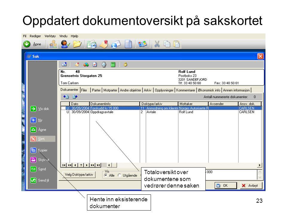 23 Oppdatert dokumentoversikt på sakskortet Totaloversikt over dokumentene som vedrører denne saken Hente inn eksisterende dokumenter