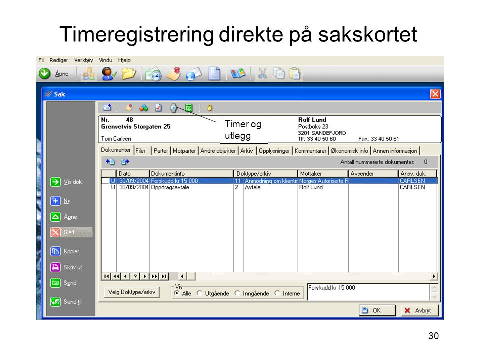 30 Timeregistrering direkte på sakskortet Timer og utlegg