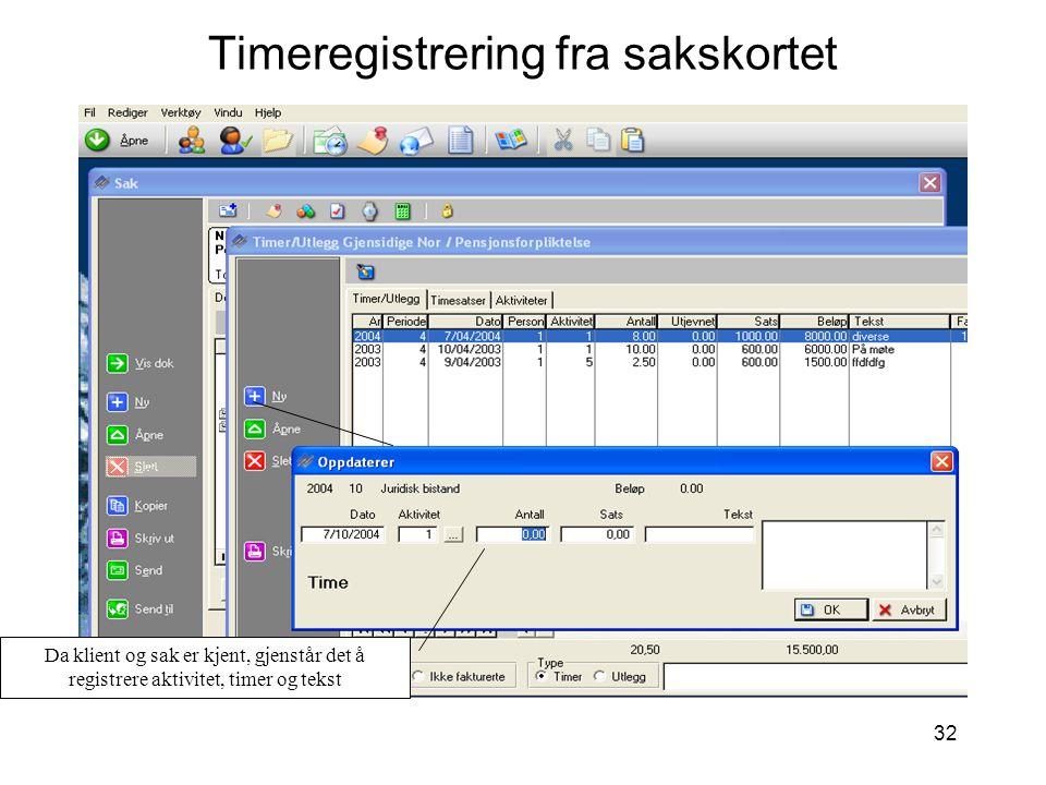 32 Timeregistrering fra sakskortet Da klient og sak er kjent, gjenstår det å registrere aktivitet, timer og tekst