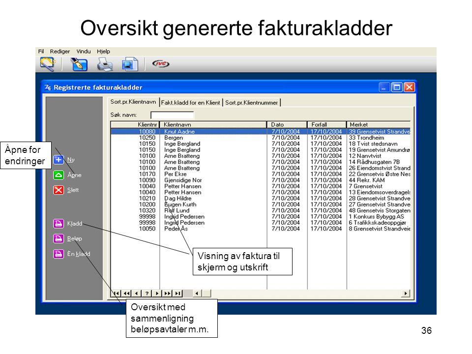 36 Oversikt genererte fakturakladder Visning av faktura til skjerm og utskrift Oversikt med sammenligning beløpsavtaler m.m.