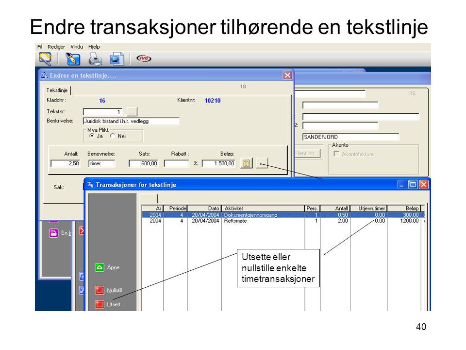 40 Endre transaksjoner tilhørende en tekstlinje Utsette eller nullstille enkelte timetransaksjoner