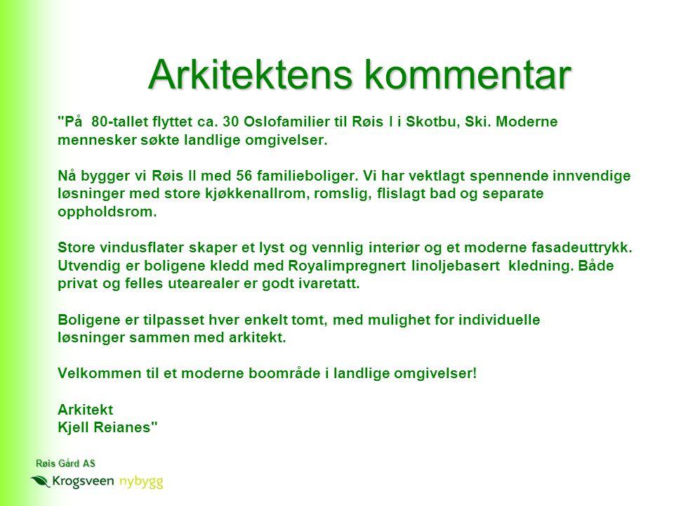 Røis Gård AS Arkitektens kommentar