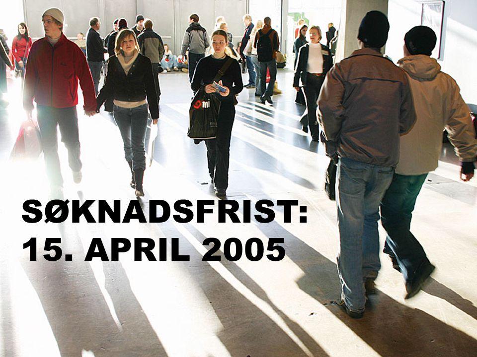 Høgskolesenteret i Halden SØKNADSFRIST: 15. APRIL 2005