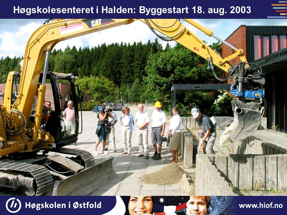 Høgskolesenteret i Halden: Byggestart 18. aug. 2003