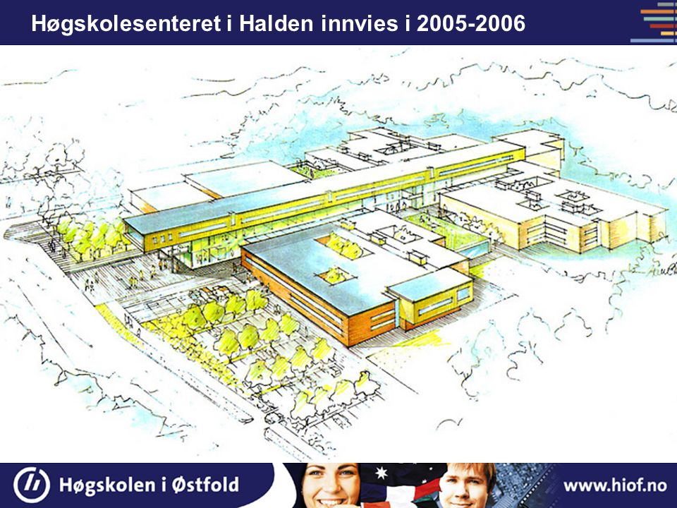 Høgskolesenteret i Halden innvies i 2005-2006