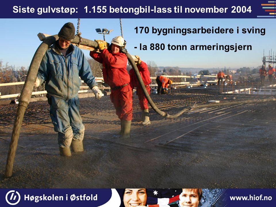 Siste gulvstøp: 1.155 betongbil-lass til november 2004 170 bygningsarbeidere i sving - la 880 tonn armeringsjern