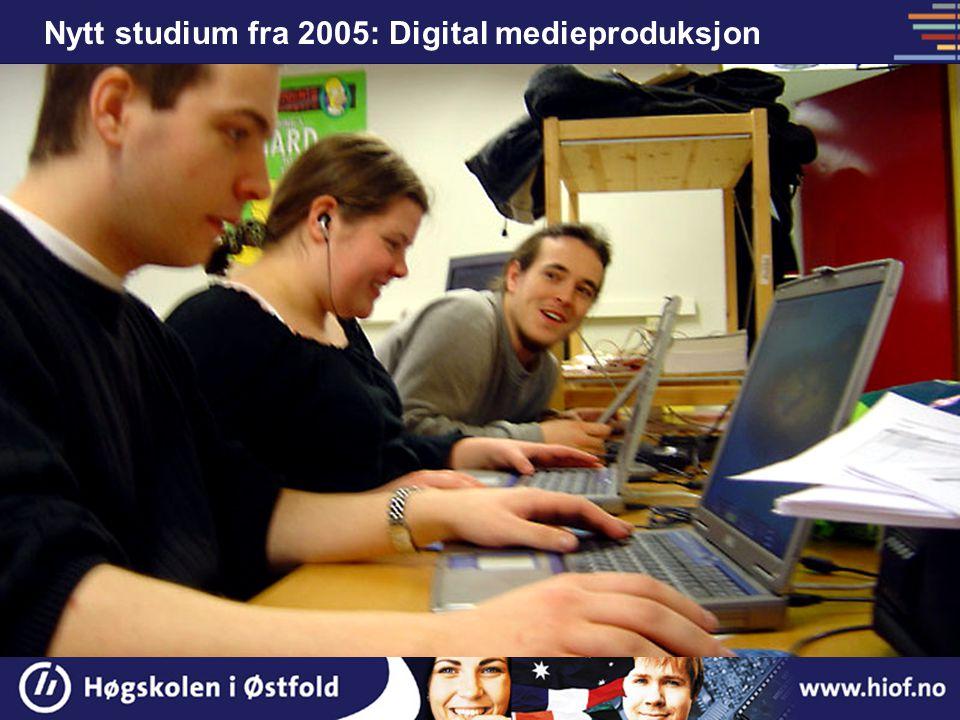 Nytt studium fra 2005: Digital medieproduksjon