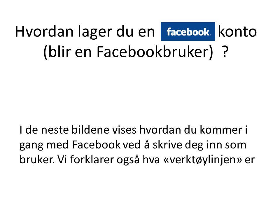 For å komme inn på Facebook går du til følgende internettside: www.facebook.comwww.facebook.com Velg først ønsket språk