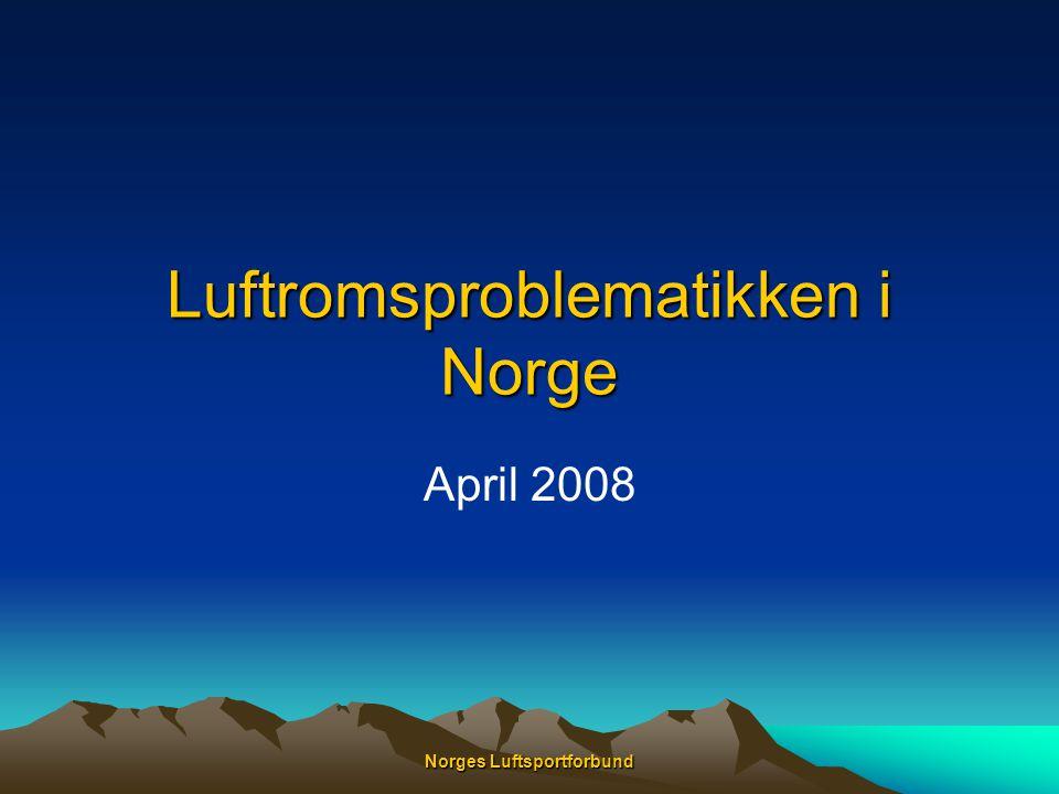 Norges Luftsportforbund Luftromsproblematikken i Norge April 2008