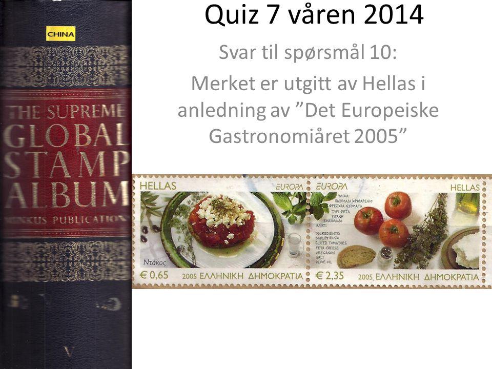 """Quiz 7 våren 2014 Svar til spørsmål 10: Merket er utgitt av Hellas i anledning av """"Det Europeiske Gastronomiåret 2005"""""""