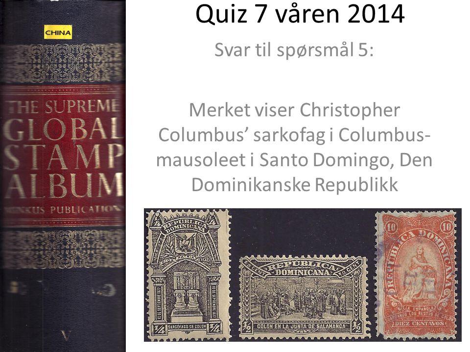Quiz 7 våren 2014 Svar til spørsmål 5: Merket viser Christopher Columbus' sarkofag i Columbus- mausoleet i Santo Domingo, Den Dominikanske Republikk