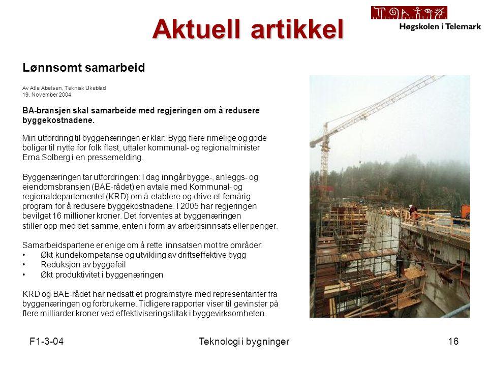 F1-3-04Teknologi i bygninger16 Aktuell artikkel Lønnsomt samarbeid Av Atle Abelsen, Teknisk Ukeblad 19.