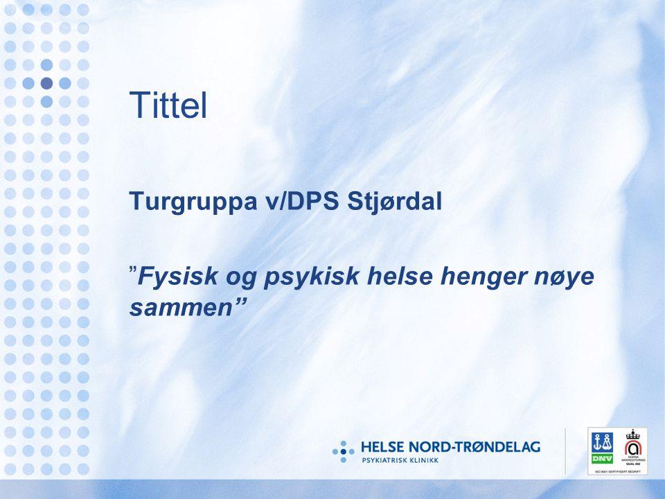 """Tittel Turgruppa v/DPS Stjørdal """"Fysisk og psykisk helse henger nøye sammen"""""""