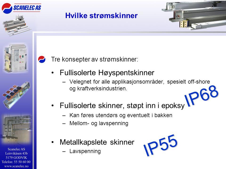 Hvilke strømskinner Tre konsepter av strømskinner: •Fullisolerte Høyspentskinner –Velegnet for alle applikasjonsområder, spesielt off-shore og kraftve