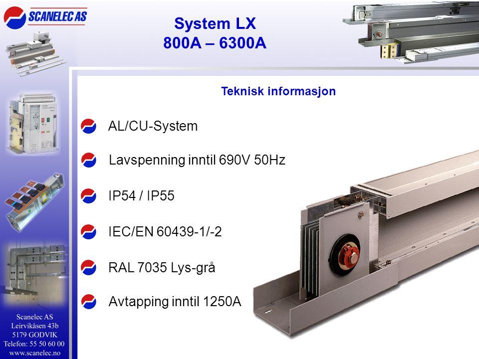 System LX 800A – 6300A AL/CU-System IEC/EN 60439-1/-2 IP54 / IP55 Lavspenning inntil 690V 50Hz Avtapping inntil 1250A RAL 7035 Lys-grå Teknisk informa