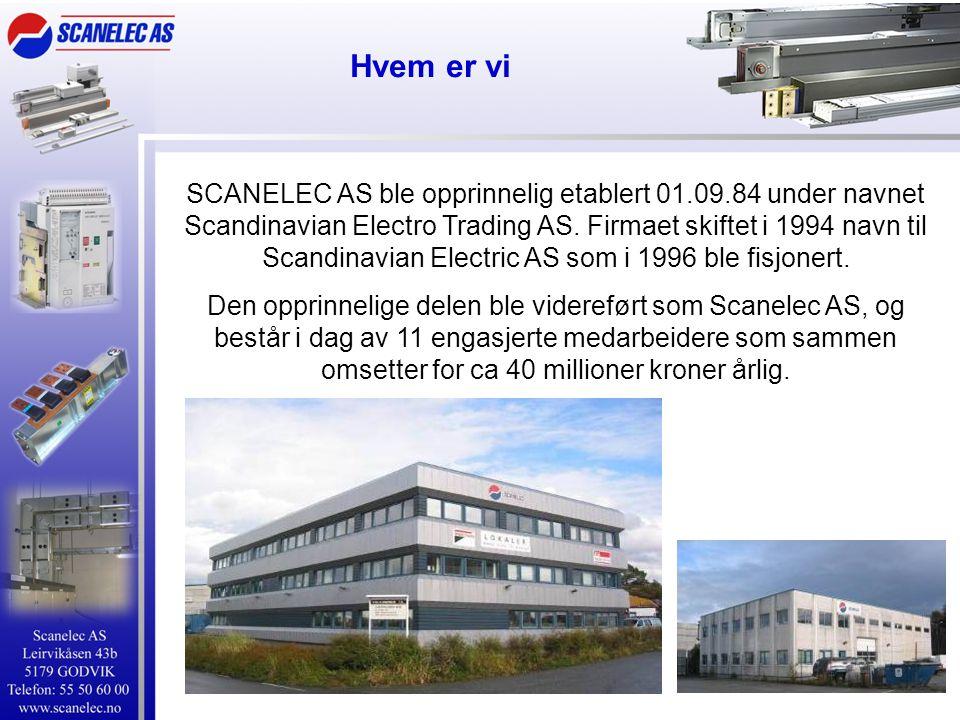 Hvem er vi SCANELEC AS ble opprinnelig etablert 01.09.84 under navnet Scandinavian Electro Trading AS. Firmaet skiftet i 1994 navn til Scandinavian El