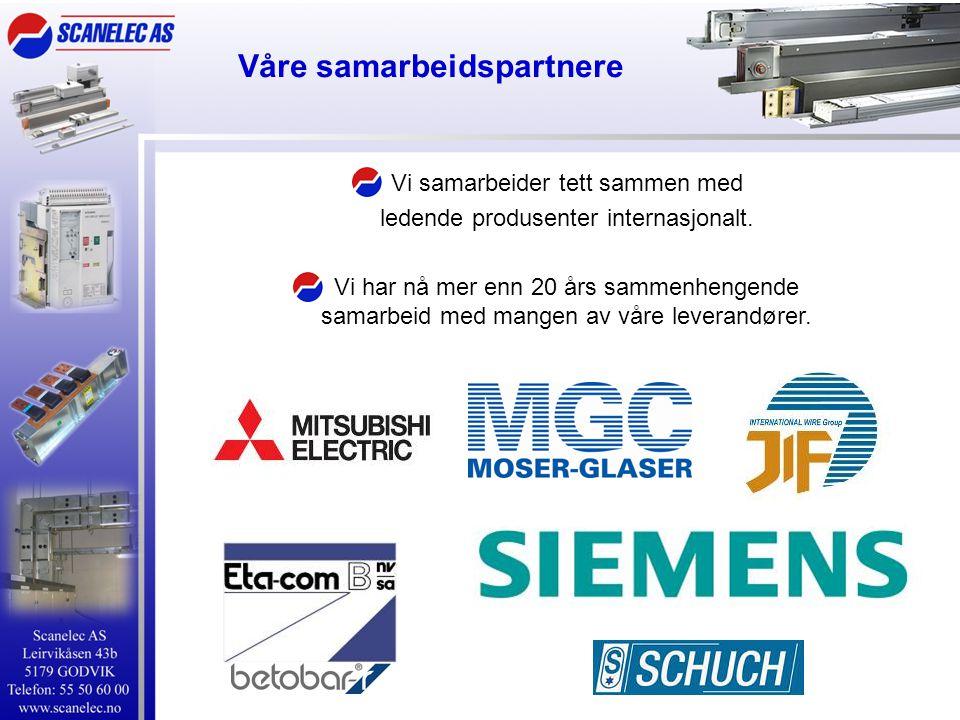 Våre samarbeidspartnere Vi samarbeider tett sammen med ledende produsenter internasjonalt. Vi har nå mer enn 20 års sammenhengende samarbeid med mange