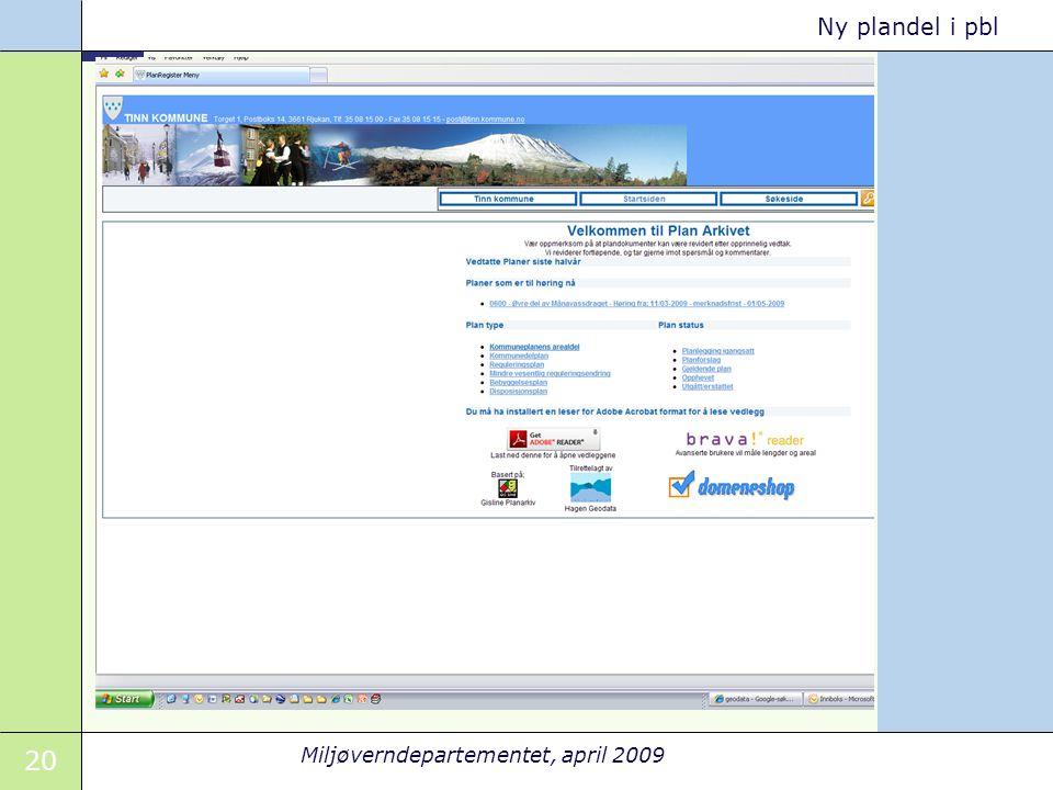 20 Miljøverndepartementet, april 2009 Ny plandel i pbl