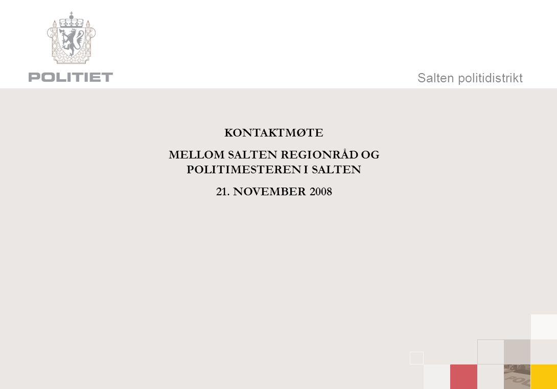 Salten politidistrikt KONTAKTMØTE MELLOM SALTEN REGIONRÅD OG POLITIMESTEREN I SALTEN 21.