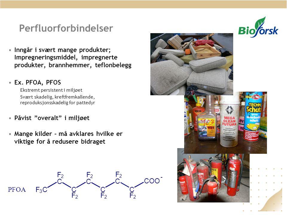 Perfluorforbindelser •Inngår i svært mange produkter; Impregneringsmiddel, impregnerte produkter, brannhemmer, teflonbelegg •Ex. PFOA, PFOS Ekstremt p