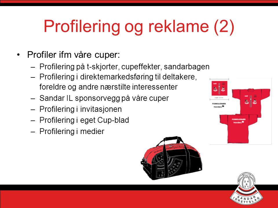 Profilering og reklame (2) •Profiler ifm våre cuper: –Profilering på t-skjorter, cupeffekter, sandarbagen –Profilering i direktemarkedsføring til delt