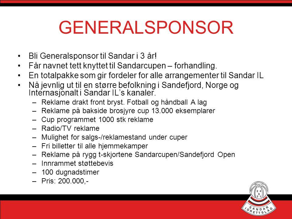 GENERALSPONSOR •Bli Generalsponsor til Sandar i 3 år! •Får navnet tett knyttet til Sandarcupen – forhandling. •En totalpakke som gir fordeler for alle