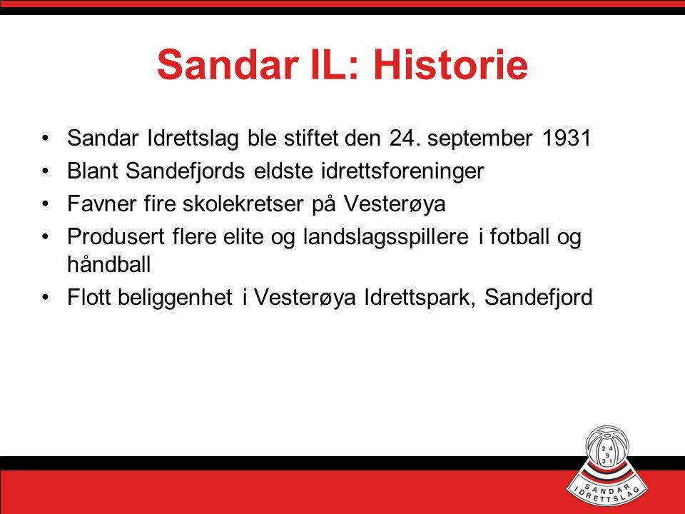 Sandar IL: Historie •Sandar Idrettslag ble stiftet den 24. september 1931 •Blant Sandefjords eldste idrettsforeninger •Favner fire skolekretser på Ves
