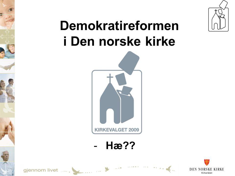Demokratireformen i Den norske kirke - Hæ