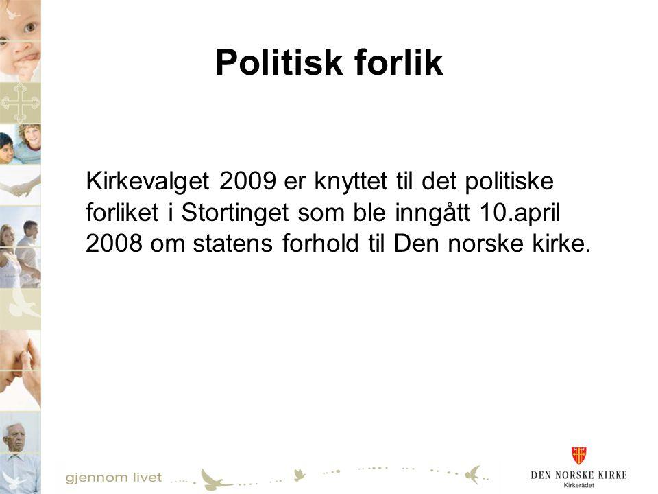 Politisk forlik Kirkevalget 2009 er knyttet til det politiske forliket i Stortinget som ble inngått 10.april 2008 om statens forhold til Den norske kirke.