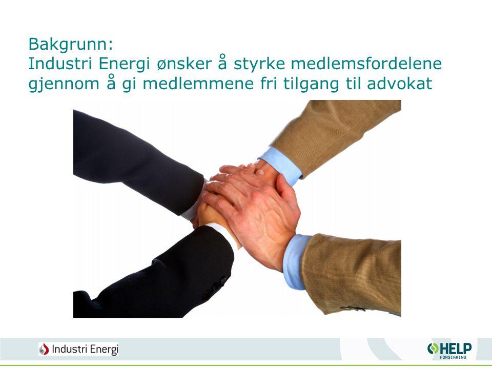 Bakgrunn: Industri Energi ønsker å styrke medlemsfordelene gjennom å gi medlemmene fri tilgang til advokat